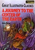 A Journey to the Center of the Earth (Great Illustrated Classics) (Hardcover)