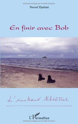 En Finir avec Bob (French Edition)