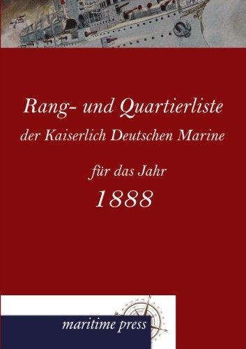 Rang- und Quartierliste der Kaiserlich Deutschen Marine fuer das Jahr 1888