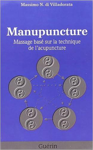 Téléchargez des livres d'électronique gratuits Manupuncture Massage Base Surles Techniques de l Acupuncture PDF RTF