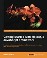 Getting Started with Meteor.js JavaScript Framework Front Cover