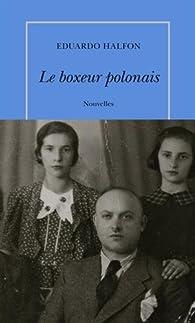 Le boxeur polonais par Eduardo Halfon