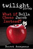 TWILIGHT parody (What if Bella Chose Jacob Instead?)