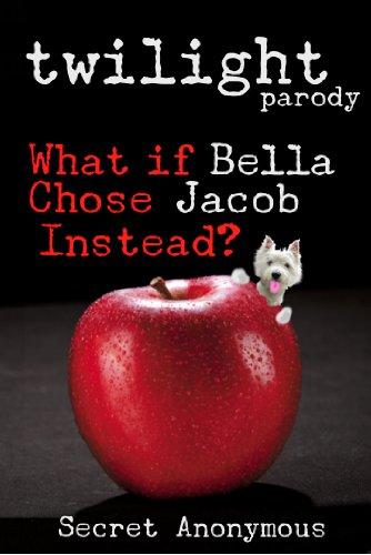 TWILIGHT parody (What if Bella Chose Jacob Instead?)