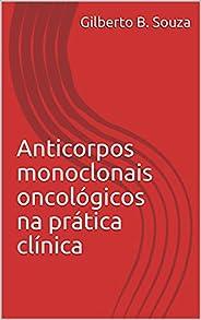 Anticorpos monoclonais oncológicos na prática clínica