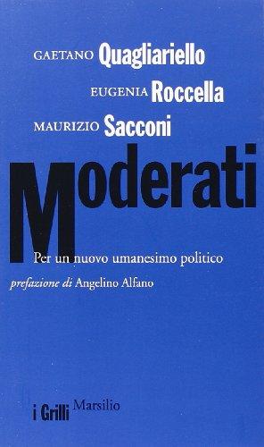 Moderati. Per un nuovo umanesimo politico