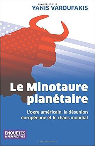 le minotaure plantaire logre amricain la dsunion europenne et le chaos mondial french edition cxd84o1t