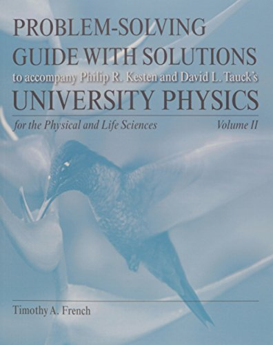 Problem Solving Guide for University Physics for the Physical and Life Sciences Volume 2