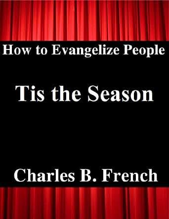 Tis the Season (How to Evangelize People)