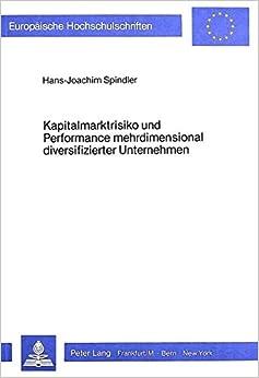 Kapitalmarktrisiko Und Performance Mehrdimensional Diversifizierter Unternehmen (Europaeische Hochschulschriften / European University Studie)