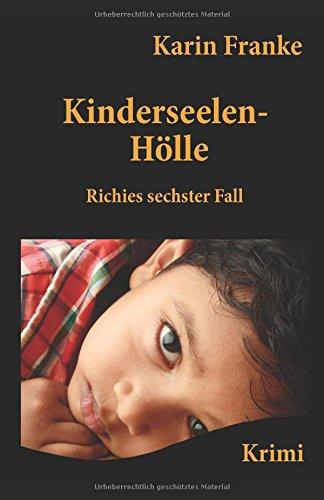 Kinderseelen-Hölle: Richies sechster Fall