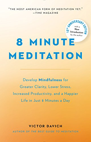 8 minute meditation expanded quiet your mind change your life 8 minute meditation expanded quiet your mind change your life by davich fandeluxe Choice Image