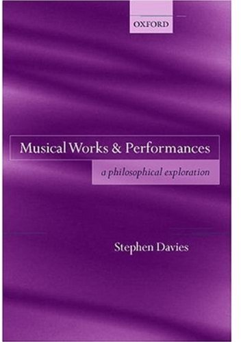 Musical Works and Performances: A Philosophical Exploration