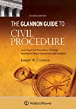 Glannon Guide to Civil Procedure: Learning Civil Procedure Through Multiple-Choice Questions and Analysis (Glannon Guides Series)