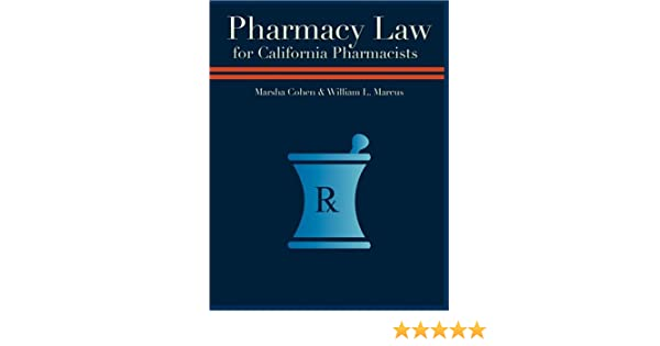 Pharmacy Law For California Pharmacists William L Marcus And