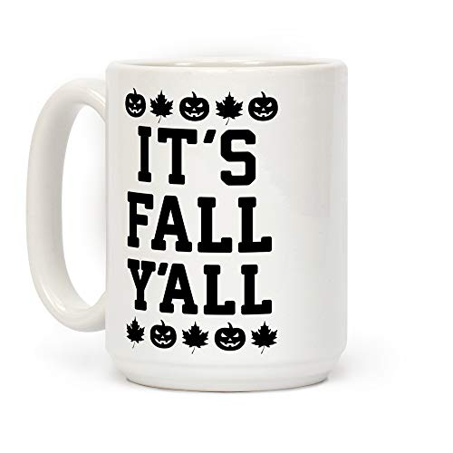 LookHUMAN It's Fall Y'all White 15 Ounce Ceramic Coffee Mug]()