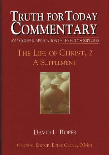 Truth for Today Commentary: Life of Christ, 2 A Supplement