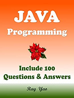 JAVA Programming, Include 100 Questions & Answers. For