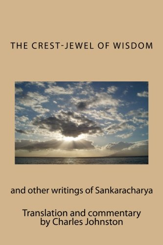 Crest Jewel - The Crest-Jewel of Wisdom: and other writings of Sankaracharya