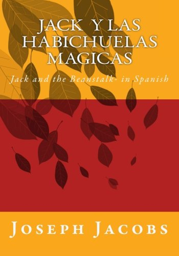 Jack y las habichuelas magicas: Jack and the Beanstalk- in Spanish (Spanish Edition) ebook