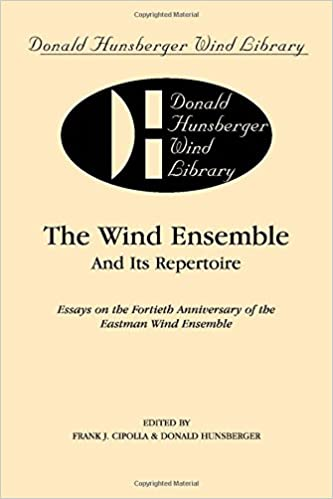 =DOC= The Wind Ensemble And Its Repertoire: Essays On The Fortieth Anniversary Of The Eastman Wind Ensemble, Paperback Book (Donald Hunsberger Wind Library). version required Media another Money product