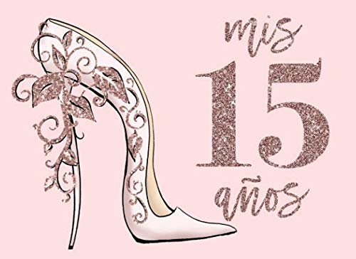 Mis 15 Anos: Rose Gold And Pink Blush Quinceanera Guest Book (Spanish Edition)