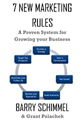 7 New Rules Of Marketing: A proven system for growing your business