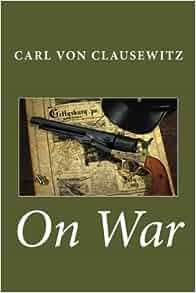 On War Carl Von Clausewitz 9781448676293 Amazon Com Books border=