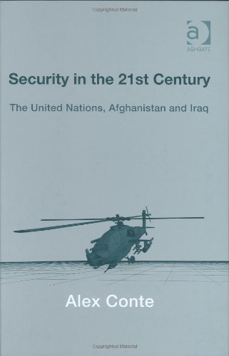 Security in the 21st Century: The United Nations, Afghanistan and Iraq
