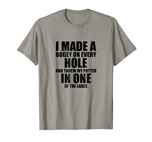 Price comparison product image I Made a Hole In One Threw My Putter in the Lake TShirt