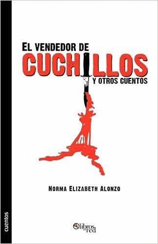 El Vendedor de Cuchillos y Otros Cuentos (Spanish Edition ...