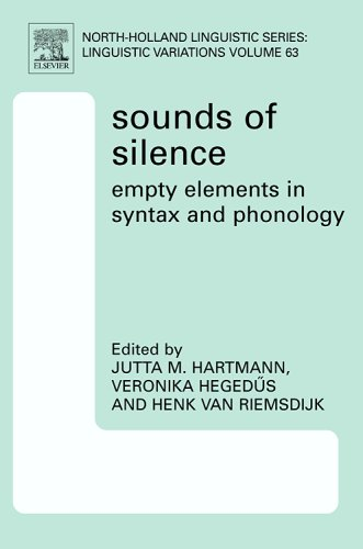 Sounds of Silence: Empty Elements in Syntax and Phonology, Volume 64 (North Holland Linguistics Series - Linguistic Variations) (North-Holland Linguistic Series: Linguistic Variations)