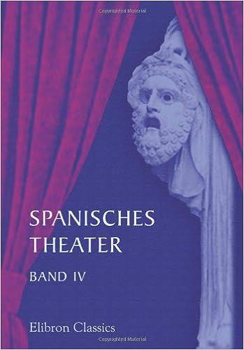 Spanisches Theater: Band IV. Schauspiele von Lope de Vega. Teil 2
