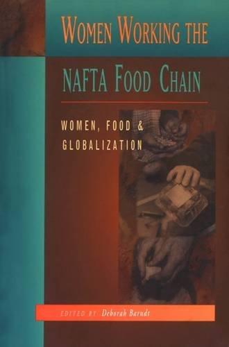 Women Working the NAFTA Food Chain: Women, Food and...