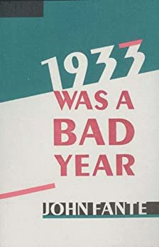 1933 Was A Bad Year by [Fante, John]