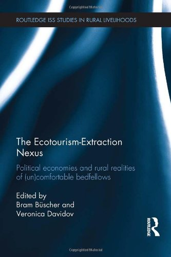 The Ecotourism-Extraction Nexus: Political Economies and Rural Realities of (un)Comfortable Bedfellows (Routledge ISS St