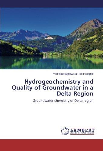 Hydrogeochemistry and Quality of Groundwater in a Delta Region: Groundwater chemistry of Delta region pdf
