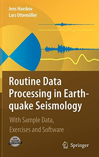(Routine Data Processing in Earthquake Seismology: With Sample Data, Exercises and Software)