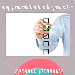 Stop Procrastinating Be Proactive