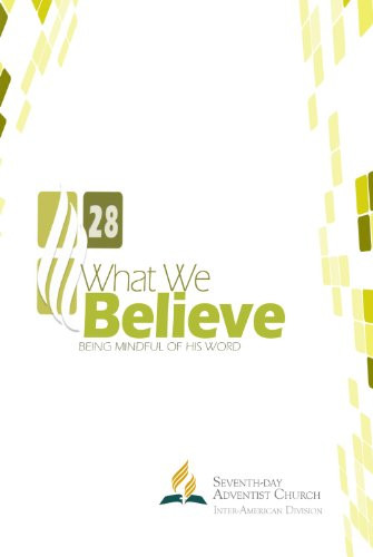 What We Believe (Inter American Division Of Seventh Day Adventist)