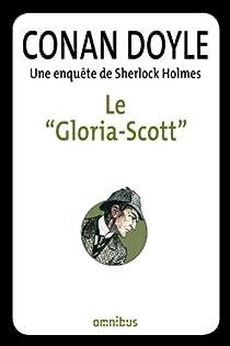 Une enquête de Sherlock Holmes : Le 'Gloria-Scott' par Conan Doyle