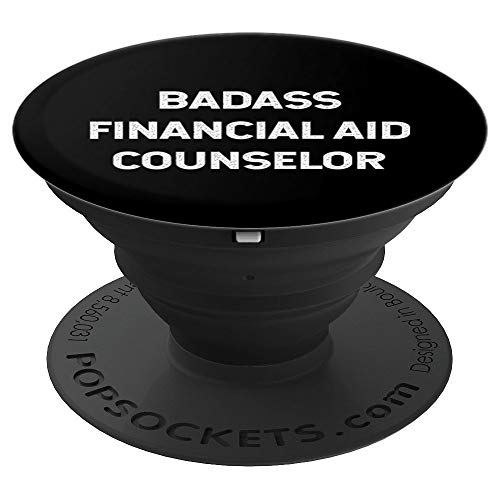 Funny Employee Appreciation Badass Financial Aid Counselor - PopSockets Grip and Stand for Phones and Tablets