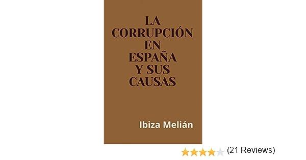 La corrupción en España y sus causas eBook: Melián, Ibiza: Amazon.es: Tienda Kindle