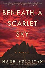 Soon to be a major television event from Pascal Pictures, starring Tom Holland.Based on the true story of a forgotten hero, the USA Today and #1 Amazon Charts bestseller Beneath a Scarlet Sky is the triumphant, epic tale of one young man's in...