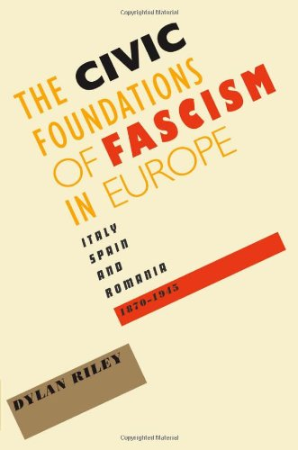 The Civic Foundations of Fascism in Europe: Italy, Spain, and Romania, 1870–1945