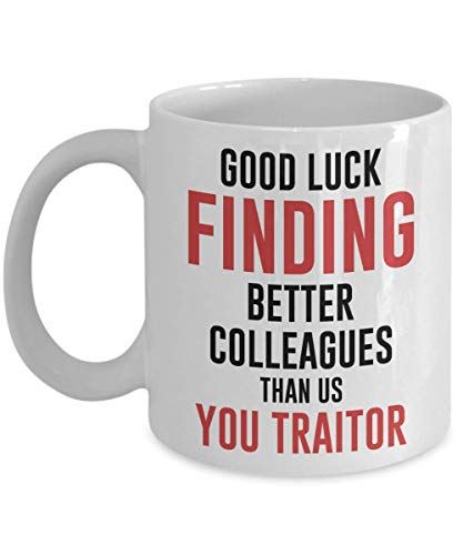 Funny new job mug, Novelty Funny Coffee Mug, Good Luck Finding Better Work Colleagues Than Us, New Job Gift Funny Mug Work Office Banter Present Joke 11Oz for $<!--$13.95-->