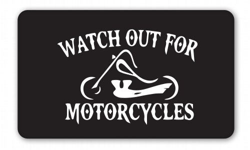 Watch Out for Motorcycles Vinyl Sticker - SELECT SIZE - Watch Out For Motorcycles Sticker
