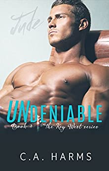 Undeniable (The Key West Series Book 4) by [Harms, C.A.]