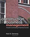 Construction Business Management: A Guide to