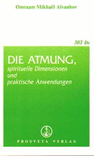 Die Atmung: Spirituelle Dimensionen und praktische Anwendungen (Broschüren)